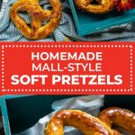 Homemade Mall-Style Soft Pretzels - Host The Toast
