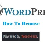 """How To Remove The """"Powered By WordPress"""" Link"""
