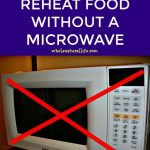 How to Reheat Food Without a Microwave - Whole Natural Life