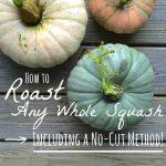 How to Roast Any Whole Squash, Including a No-Cut Method! - Whole-Fed  Homestead