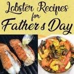 Father's Day Perfection: Lobster Recipes Dad Will Love! – Palatable Pastime  Palatable Pastime