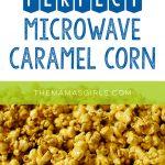 Perfect Microwave Caramel Corn