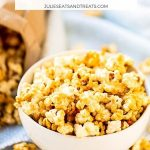 Microwave Caramel Corn - Julie's Eats & Treats ®