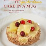 Wasatch Mountain Chef: Pineapple Upside Down Cake in a Mug | Mug recipes, Pineapple  upside down cake, Upside down cake