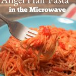 Angel Hair Pasta in the Microwave   Just Microwave It