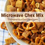 Homemade Microwave Chex Mix - The Make Your Own Zone
