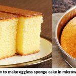 Eggless Sponge Cake in Microwave | How to make Eggless Sponge Cake in  Microwave