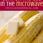 How to Cook Corn on the Cob in the Microwave With No Silks Every Time!