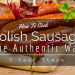 How To Cook Polish Sausage The Authentic Way: 3 Easy Steps   When Sophia  Comes In The Kitchen