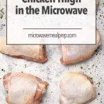 How To Defrost Chicken Thigh In Microwave – Microwave Meal Prep