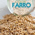 How to Cook Farro - Stovetop Instructions - COOKtheSTORY