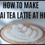 How to Make a Chai Tea Latte at Home | Money Hacking Mama