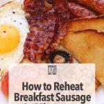 How to Reheat Breakfast Sausage in Microwave – Microwave Meal Prep