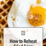 How To Reheat Fried Eggs In Microwave – Best Way – Microwave Meal Prep
