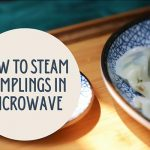 How to Steam Dumplings in the Microwave? 3 Steps (with Pictures)