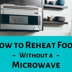 How to Survive Without a Microwave - Delishably