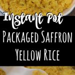 Instant Pot Packaged Saffron Yellow Rice - Sparkles to Sprinkles