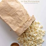 How to Make Microwave Popcorn In a Paper bag • MidgetMomma