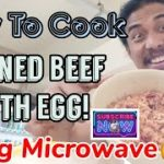 HOW TO COOK CORNED BEEF WITH EGG USING MICROWAVE! - YouTube