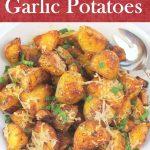 Oven Roasted Garlic Potatoes – Palatable Pastime Palatable Pastime