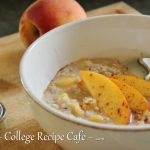 Peaches and Cream Oatmeal: Microwave Monday – College Recipe Cafe