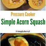 Pressure Cooker Acorn Squash | Simply Sherryl