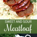 Sweet and Sour Meatloaf - Grateful Prayer   Thankful Heart